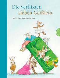 Sebastian Meschenmoser Die verflixten Sieben Geißlein